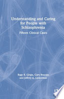 Understanding and Caring for People with Schizophrenia