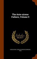 The Ante Nicene Fathers  Volume 9