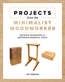 Projects from the Minimalist Woodworker