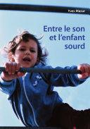Entre le son et l'enfant sourd