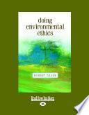 Doing Environmental Ethics (Large Print 16pt)