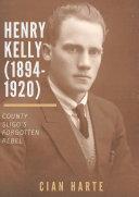 Henry Kelly  1894 1920   Co  Sligo s Forgotten Rebel