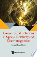 Problems And Solutions In Special Relativity And Electromagnetism Book