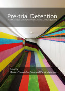 Pre-trial detention in 20th and 21st Century Common Law and Civil Law Systems