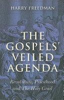 The Gospels' Veiled Agenda