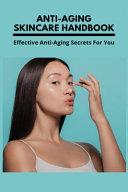 Anti Aging Skincare Handbook