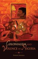 Colonialism and Violence in Nigeria Pdf/ePub eBook