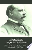 Tariff Reform The Paramount Issue