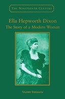 Ella Hepworth Dixon : the story of a modern woman / Valerie Fehlbaum.