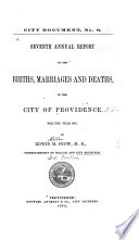Annual Report Upon the Births  Marriages and Deaths in the City of Providence