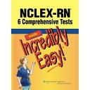 NCLEX RN    6 Comprehensive Tests Made Incredibly Easy