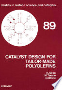 Catalyst Design for Tailor Made Polyolefins