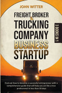 Freight Broker and Trucking Company Business Startup