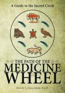The Path of the Medicine Wheel