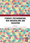 Feminist Posthumanisms  New Materialisms and Education