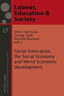 Social Innovation, the Social Economy and World Economic Development