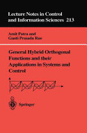 General Hybrid Orthogonal Functions and Their Applications in Systems and Control