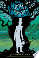 The Night Gardener Jonathan Auxier Cover