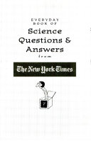 Everyday Book of Science Questions   Answers from the New York Times Book PDF