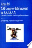 Actas Del Xxi Congreso Internacional De A E D E A N Asociaci N Espa Ola De Estudios Anglo Norteamericanos