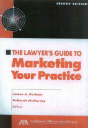 The Lawyer s Guide to Marketing Your Practice