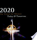 2020 the Vision for Mission Today and Tomorrow