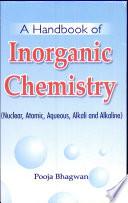 A handbook of Inorganic Chemistry