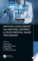 Artificial Intelligence and Machine Learning in 2D 3D Medical Image Processing