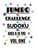 Jumbo Challenge Sudoku for Ages 9 13 Years Vol 1