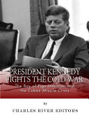 Pdf President Kennedy Fights the Cold War