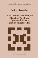 Non-Archimedean Analysis: Quantum Paradoxes, Dynamical Systems and Biological Models