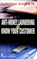 Anti-Money Laundering & Know Your Customer:Know Your Banking III
