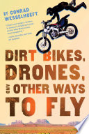 Dirt Bikes  Drones  and Other Ways to Fly