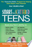 """Smart But Scattered Teens: The Executive Skills Program for Helping Teens Reach Their Potential"" by Richard Guare, Peg Dawson, Colin Guare"