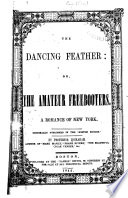 The Dancing Feather  Or  The Amateur Freebooters Book