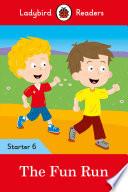The Fun Run - Ladybird Readers Starter Level 6