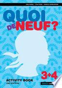 Quoi de Neuf ? 3+4 Activity Book