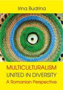 Multiculturalism  United in Diversity