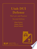 Utah DUI Defense  : The Law and Practice