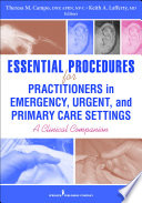 Essential Procedures for Practitioners in Emergency, Urgent, and Primary Care Settings