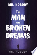 Mr  Nobody the Man with a Broken Dreams Book PDF