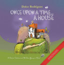 Once Upon a Time ... a House