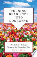Turning Dead Ends Into Doorways