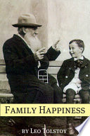 Family Happiness (Annotated with Biography and Critical Essay) Read Online