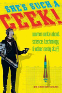 link to She's such a geek! : women write about science, technology & other nerdy stuff in the TCC library catalog