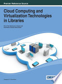 Cloud Computing And Virtualization Technologies In Libraries Book PDF