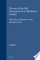 The Use Of The Old Testament In St Matthew S Gospel