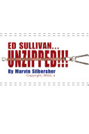 Ed Sullivan   Unzipped