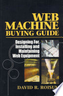 Web Machine Buying Guide  : Designing For, Installing and Maintaining Web Equipment