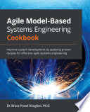 Agile Model Based Systems Engineering Cookbook